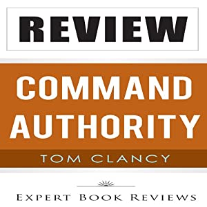 Review: Tom Clancy's Command Authority (A Jack Ryan Novel) | [Expert Book Reviews]