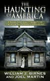 The Haunting of America: From the Salem Witch Trials to Harry Houdini (0765352532) by Martin, Joel; Birnes, William J.