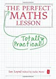 The Perfect Maths Lesson (Perfect Series) (Perfect (Independent Thinking Press))