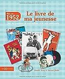 echange, troc Laurent CHOLLET, Armelle LEROY - 1952, le livre de ma jeunesse