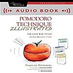 The Pomodoro Technique Illustrated: H...