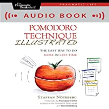 The Pomodoro Technique Illustrated: How to Do More in Less Time (       UNABRIDGED) by Staffan Nöteberg Narrated by Don Azevedo