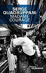 Madame Courage par Quadruppani