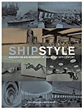 Ship Style: Modernism and Modernity at Sea in the 20th Century (1844861279) by Dawson, Philip