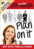 Plan On It (A Contemporary Romantic Comedy)