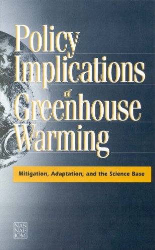 Policy Implications of Greenhouse Warming: Mitigation, Adaptation, and the Science Base