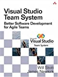 img - for Visual Studio Team System: Better Software Development for Agile Teams by Will W. Stott (2007-05-27) book / textbook / text book