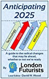 img - for Anticipating 2025: A guide to the radical changes that may lie ahead, whether or not we're ready book / textbook / text book