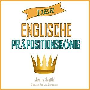 Der Englische Präpositionskönig [The English Preposition King] Audiobook