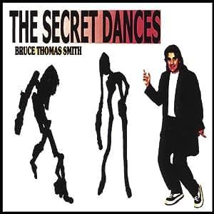 Bruce Thomas Smith - Secret Dances - Amazon.com Music