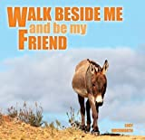 img - for Walk Beside Me And Be My Friend book / textbook / text book