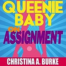 Queenie Baby: On Assignment: Queenie Baby, Volume 1 (       UNABRIDGED) by Christina A. Burke Narrated by Angel Clark