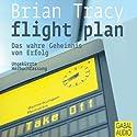 Flight Plan Audiobook by Brian Tracy Narrated by Gordon Piedesack, Gabi Franke