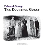 Edward Gorey The Doubtful Guest Calendar (2010 Wall Calendar)