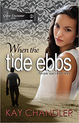 When the Tide Ebbs: An epic 1930's love story (A Grave Encounter)