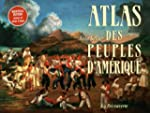 Atlas des peuples d'Am�rique