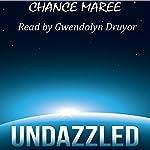 Undazzled | Chance Maree