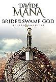 Bride of the Swamp God (Aculeo & Amunet Book 1)