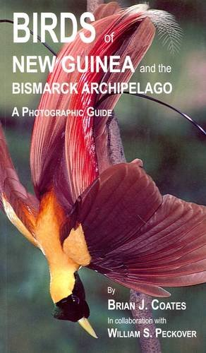 Birds of New Guinea and the Bismarck Archipelago: A Photographic Guide