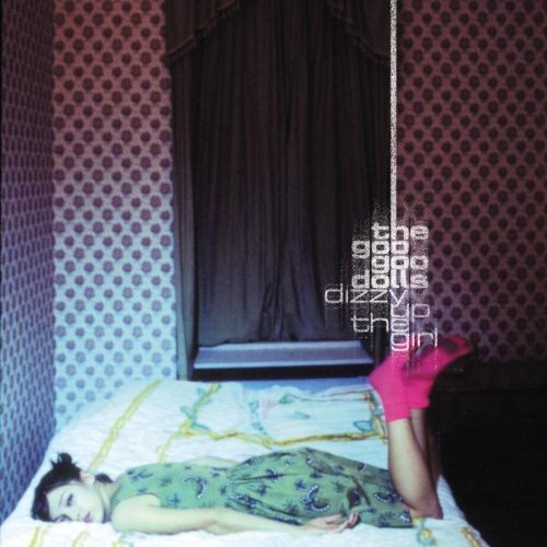 The Goo Goo Dolls - Dizzy Up The Girl [Japanese Edition] - Zortam Music