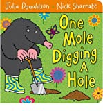 Julia Donaldson One Mole Digging A Hole by Donaldson, Julia (Author) ON Oct-03-2011, Board book