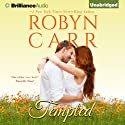 Tempted (       UNABRIDGED) by Robyn Carr Narrated by Tanya Eby
