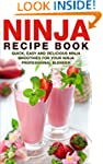 Ninja Recipe Book: Quick, Easy And De...