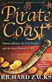 The Pirate Coast: Thomas Jefferson, the First Marines, and the Secret Mission of 1805 by Richard Zacks