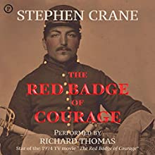 The Red Badge of Courage Audiobook by Stephen Crane Narrated by Richard Thomas