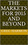 The Markets for 2015 and Beyond (Engl...