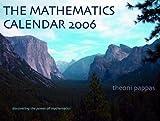 The Mathematics Calendar 2006 (1884550347) by Pappas, Theoni