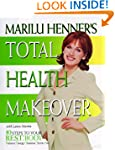 Marilu Henner's Total Health Makeover...