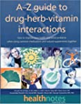 A-Z Guide to drug-herb-vitamin intera...