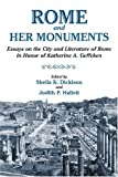 img - for Rome and Her Monuments: Essays on the City and Literature of Rome in Honor of Katherine A. Geffcken book / textbook / text book