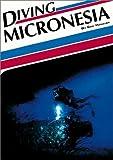 Diving Micronesia (Aqua Quest Diving Series)