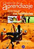 img - for Elementos del aprendizaje / Elements of Skill: C mo mejorar tus habilidades / A Conscious Approach to Learning (Spanish Edition) book / textbook / text book