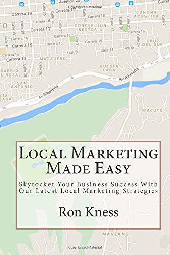 Local Marketing Made Easy: Skyrocket Your Business Success With Our Latest Local Marketing Strategies