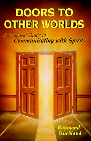 Doors to Other Worlds: Practical Guide to Communicating with Spirits