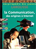 echange, troc Collectif - La Communication : Des origines à internet