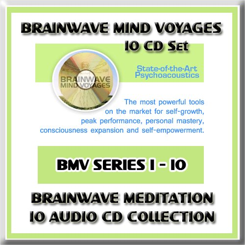 Brainwave Mind Voyages 10 Cd Set: Brainwave Meditation Programs, Hemispheric Synchronization, And Brainwave Entrainment Technology (10 Bmv Cds: Lucid Dreaming, Astral Trance, Alpha Brainwaves, Theta Brainwaves, Delta Brainwaves, Tones, Astral Vibrations,