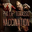 Vaccination: Vaccination Trilogy, Book 1 Audiobook by Phillip Tomasso Narrated by Jamie Cutler