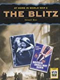 The Blitz (At Home in World War II) (0237523043) by Ross, Stewart