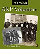 ARP Volunteer (My War) (0750242167) by Ross, Stewart