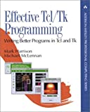 Effective Tcl/Tk programming:writing better programs with Tcl and Tk