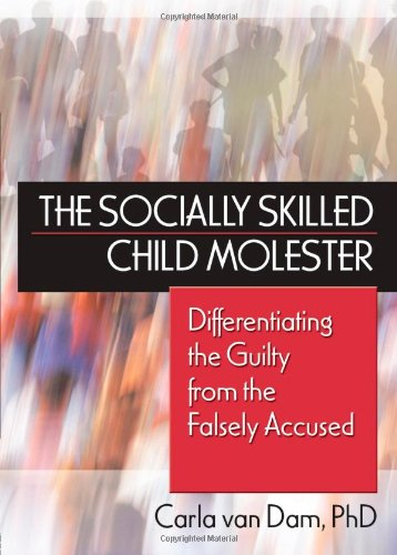 The Socially Skilled Child Molester: Differentiating the...