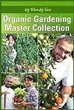 Master Collection (Starting Your Organic Garden Book 1)