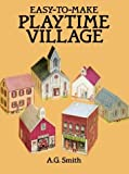 Easy-to-Make Village (048625478X) by Smith, A. G.