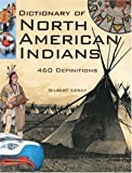 img - for Dictionary of North American Indians: And Other Indigenous Peoples by Legay, Gilbert (December 1, 2007) Hardcover book / textbook / text book