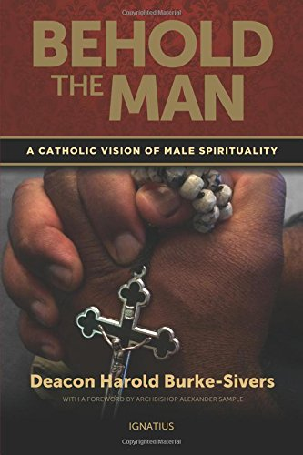 Behold the Man: A Catholic Vision of Male Spirituality PDF