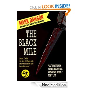 Free Kindle Book: The Black Mile, by Mark Dawson. Publisher: Black Dog Publishing (March 18, 2012)